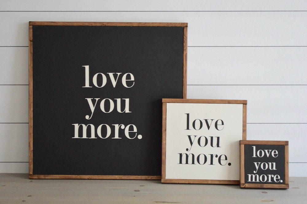 love you more painted wood sign wall decor rustic chic. Black Bedroom Furniture Sets. Home Design Ideas