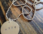 Nope Hand Engraved Necklace - 18 inch chain