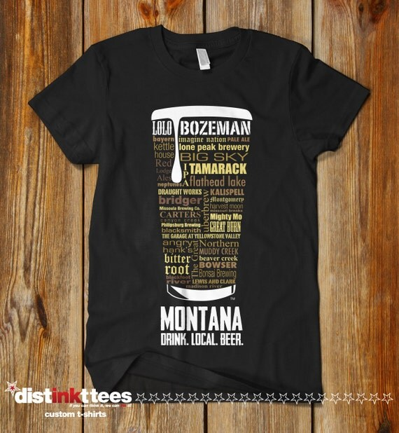 Montana craft beer typography t shirt drink montana beer for Craft brewery t shirts