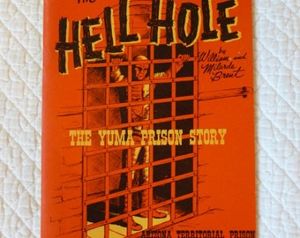 "Vintage Book ""The Hell Hole--The Yuma Prison Story"" 1962~Yuma, Arizona History~Arizona Desert History~Late 1875 Arizona Territorial Prison"