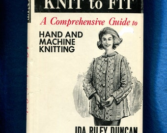 1960's Knit to Fit A Comprehensive Guide to Hand & Machine Knitting
