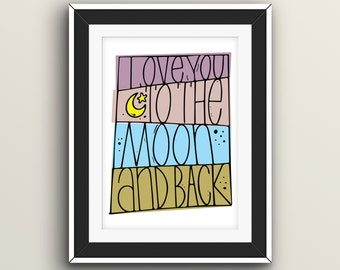 Love You To The Moon and Back - Digital Giclee Print