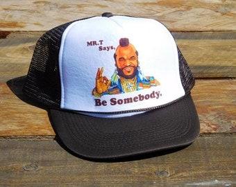 Vintage Mr T Says Be Somebody Snapback Mesh Trucker Hat