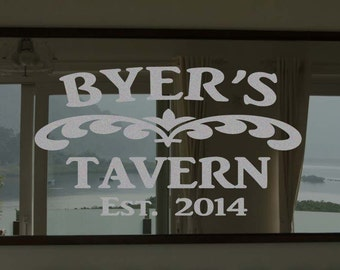 """Custom Family Tavern Frosted Etched Glass Vinyl Wall Quote Sticker Decal 22""""h x 28""""w- 40""""w"""