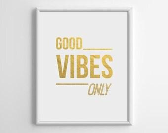 Gold Foil Print, Gold Wall Art, Good Vibes Only Gold Foil Art, Gold Print, Inspirational Quote, Motivational Wall Decor, 8x10, A4, A023