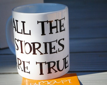 All The Stories Are True The Mortal Instruments Rune Mug Shadowhunters Book Quote Mug