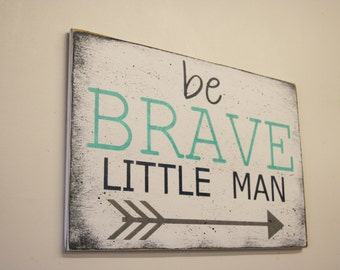 Be Brave Little Man Wood Sign Boys Nursery Decor Tribal Nursery Decor Navy and Mint Nursery Wood Wall Art Handpainted  Baby Gift Wall Decor