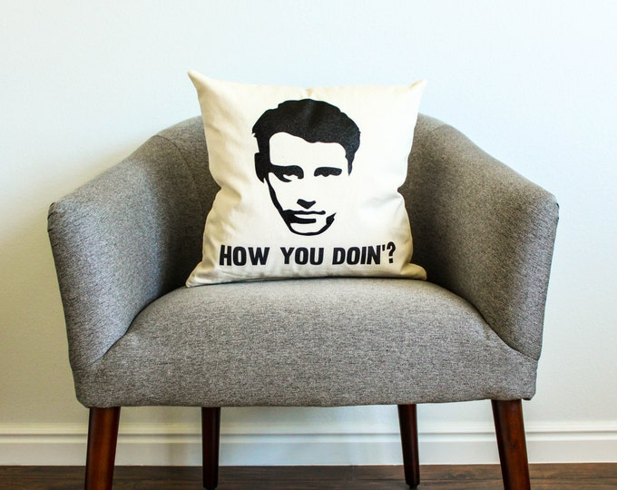 "Friends TV SHOW Joey Tribbiani ""How You Doin'? Pillow - Home Decor, Gift for Her, Gift for Him, Grad Gift, Friends TV Series, Funny"