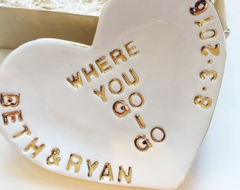 Wedding Ring Dish - Where You Go I Go - Heart Ring Dish - Wedding Gifts - Gifts for Brides - Personalized Gift - Personalized Ring Holder