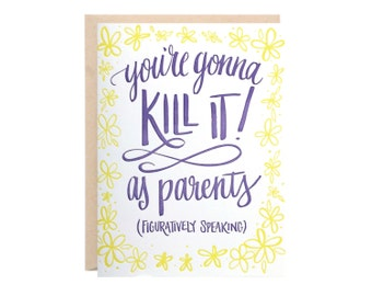 Gonna Kill It as Parents (New Baby, Parents, Newborn Letterpress Greeting Card)