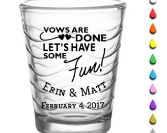 """144 """"Vows are Done"""" Custom Shot Glasses"""