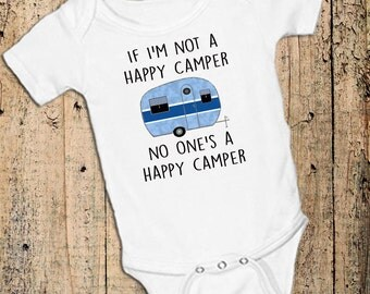If I'm not a Happy Camper no one's a Happy Camper Boy Blue/ Girl Pink Camper on White onsie Snap bottom all in one bodysuit