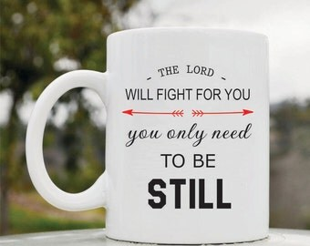 Slap-Art™ The Lord will fight for you you only need to be still 11oz coffee mug cup