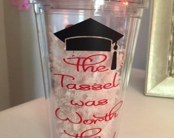 Tassel worth the hassle Personalized Acrylic Tumbler
