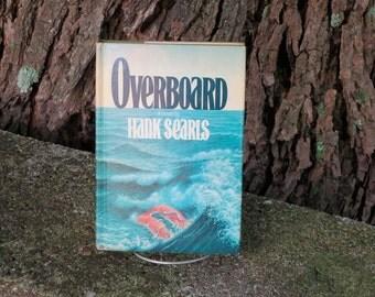 Overboard by: Hank Searls, Vintage Hardcover 1977