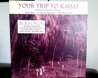 Your Trip To Kauai - The Singing Driver Guides Of Achor's Gray Line - Kauai Motor Tours 1956 /45rpm record