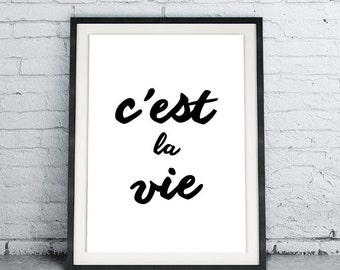 C'est La Vie, Black and White Modern Home Decor, Scandinavian Wall Art, Dorm Room Poster, French Saying, Instant Download Printable Quote