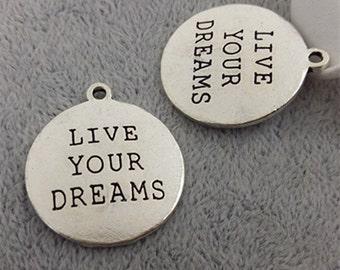 20pcs Antique Silver LIVE YOUR DREAMS Charms,Live Your Dreams Pendant.25*27mm