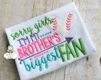 Sorry Girls I'm my Brother's biggest Fan Shirt, Baseball Season, Love of Baseball, I Love Baseball, Baseball Sister, Baseball