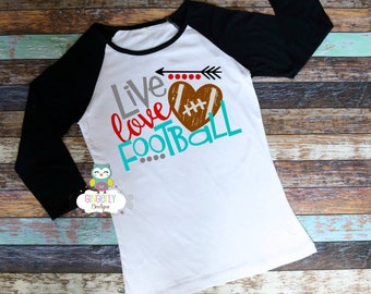 Live Love Football Shirt, Football Shirt, Girls Football Shirt, Woman's Football Shirt, Ladies Football,Football Season, Football Fan