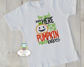 I'm just here for the Pumpkin Patch babes Shirt or Bodysuit, Halloween Clothing,Halloween Shirt,Kids Halloween, Pumpkin Shirt, Pumpkin Patch
