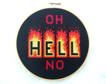 Oh hell no embroidery, modern cross stitch pattern, sassy PDF pattern, attitude needlepoint, fire digital download, swearing printable