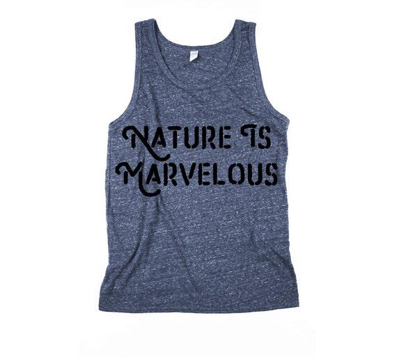 Men Tank - Nature is Marvelous - Tank Top - Unisex Tanks - XS, Small, Medium, Large, XL, 2X - nature - outdoors - hiking