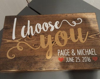 "I choose you personalized wood desk/shelf sign.  5.5 x 9"" Wedding/anniversary/engagement/Valentine. Add your names and special date!"