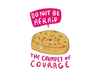 The Crumpet of Courage - A4 Print