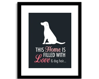 Funny Dog Wall Art, Funny Dog Sign, This Home is Filled With Love & Dog Hair, Dog Wall Decor, Dog Home Decor
