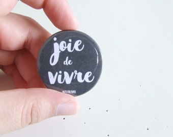 Joie de Vivre Badge or Magnetic - 38mm Small Pin - Typography - Pinback Button