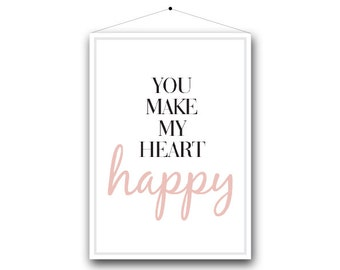 Quote Print || You make my heart happy. A4 Print.