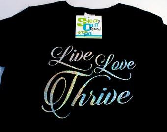 Thrive tshirt, Live Love Thrive, thrive for life, Thrive tee