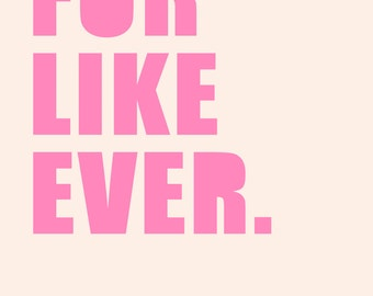 For Like Ever Digital Print (8x10) Hot Pink (JPG and PDF)