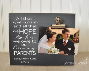 Parents of the Bride Gift, Parents of the Groom Gift :  All That We Are And All That We Hope to be ... Our Loving Parents, Wedding Day Gift