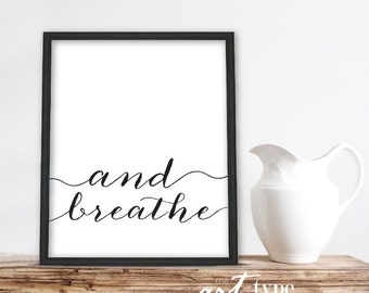 Yoga Minimalist Print, And Breathe, INSTANT DOWNLOAD 8x10 Printable, Yoga Quote, Yoga Wall Art Print, Typography Print, Breathe Print, DIY