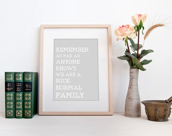 Funny family print, INSTANT DOWNLOAD, as far as anyone knows we are a nice normal family Mother's Day gift quote study office wall art decor