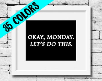 Monday Quote, Office Quote, Monday Print, Work Quote, Office Print, Office Decor, Monday Quote Print, Monday Typography, Monday Motivation
