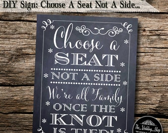 """Instant Download- Printable 11"""" x 14"""" DIY Chalkboard Wedding Sign: Choose A Seat Not A Side, We're All Family Once The Knot Is Tied!"""