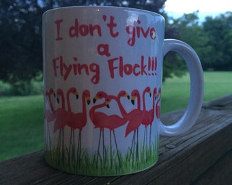 I don't give a Flying Flock! Flamingo Coffee Mug - 11oz sublimation printed coffee cup - Funny coffee cup
