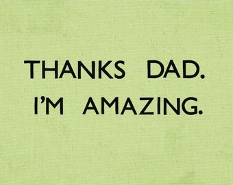 Funny Father's Day Card - for dads, fathers and pops with a sense of humour!
