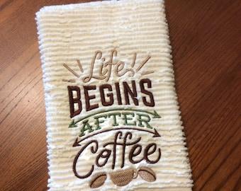 Life begins after coffee towel