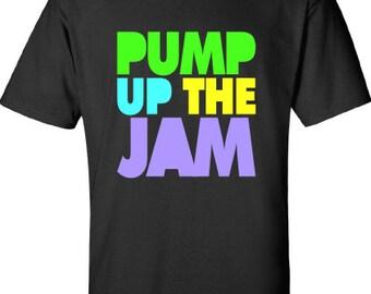 Pump Up the Jam 80s music T-shirt tee Shirt Swag summer hip hop rap inspired Hot Funny Mens Ladies cool MLG-1078