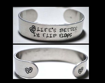 Stamped Aluminum Cuff Bracelet Life's Better In Flip Flops Funny Personalized Jewelry Flip Flop Lover Gifts
