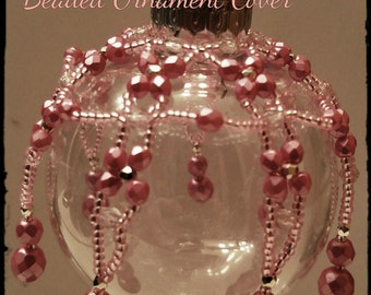 TUTORIAL: Beaded Ornament Cover Pink Snowball Christmas Holiday Decor Pattern OOAK