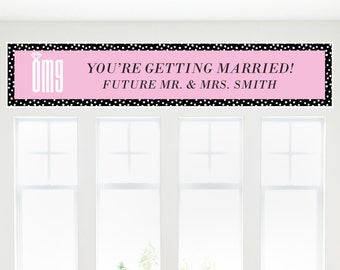 OMG, You're Getting Married - Personalized Engagement Party Banner - Custom Bridal Shower Party Decorations