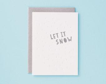 Let It Snow / Letterpress Card