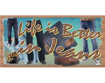 Jean Wood Signs - Life Is Better In Jeans -  GS 2414 -Blue Jean Plaque