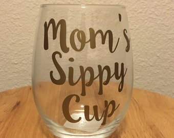 Personalized Wine Glass - Moms sippy cup