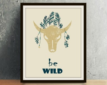 Western Series: Be Wild - Western Art, Western Decor, Western Print, Longhorn, Western, Western Wall Art, Longhorn Art, Longhorn Print
